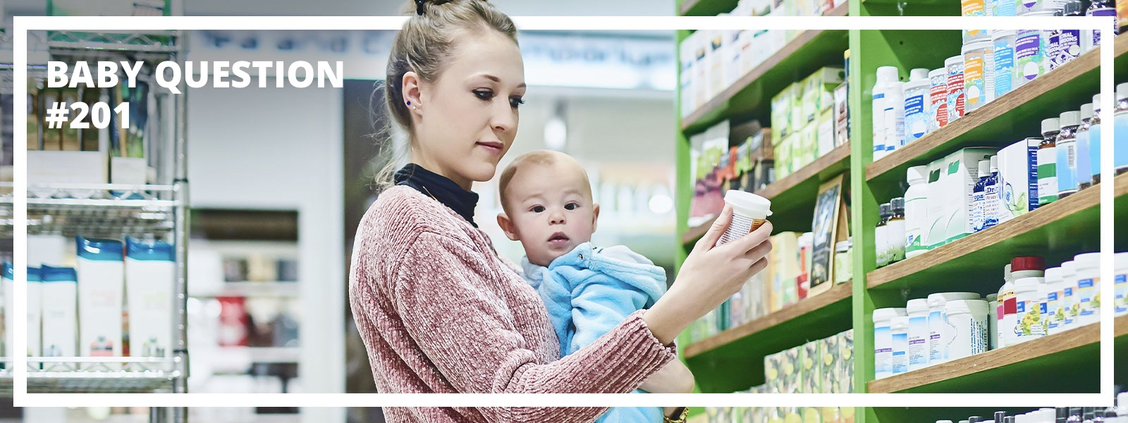 Mother with baby at pharmacy